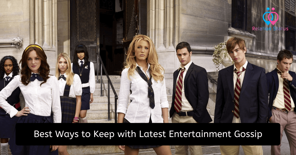 Best Ways to Keep with Latest Entertainment Gossip