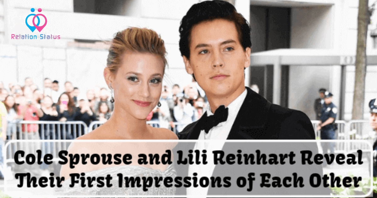 Cole Sprouse and Lili Reinhart Reveal Their First Impressions of Each Other