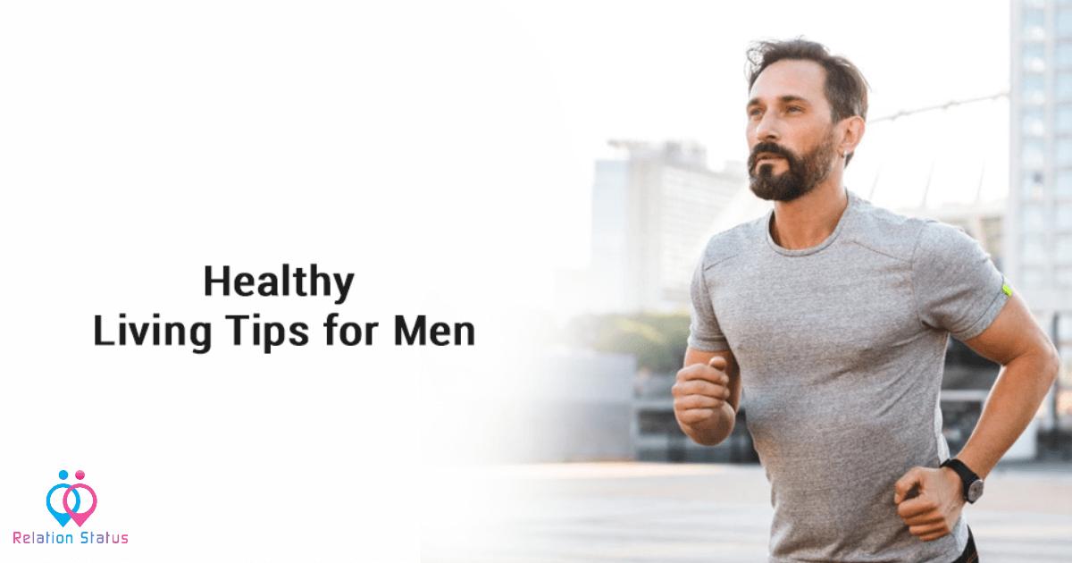 Healthy Living Tips for Men