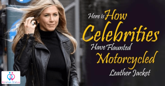 Here is How Celebrities Have Flaunted Motorcycle Leather Jacket